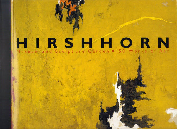 Hirshhorn Museum and Sculpture Garden: 150 Works of Art