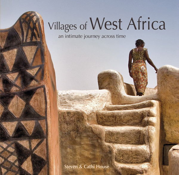 Villages of West Africa  an intimate journey across time