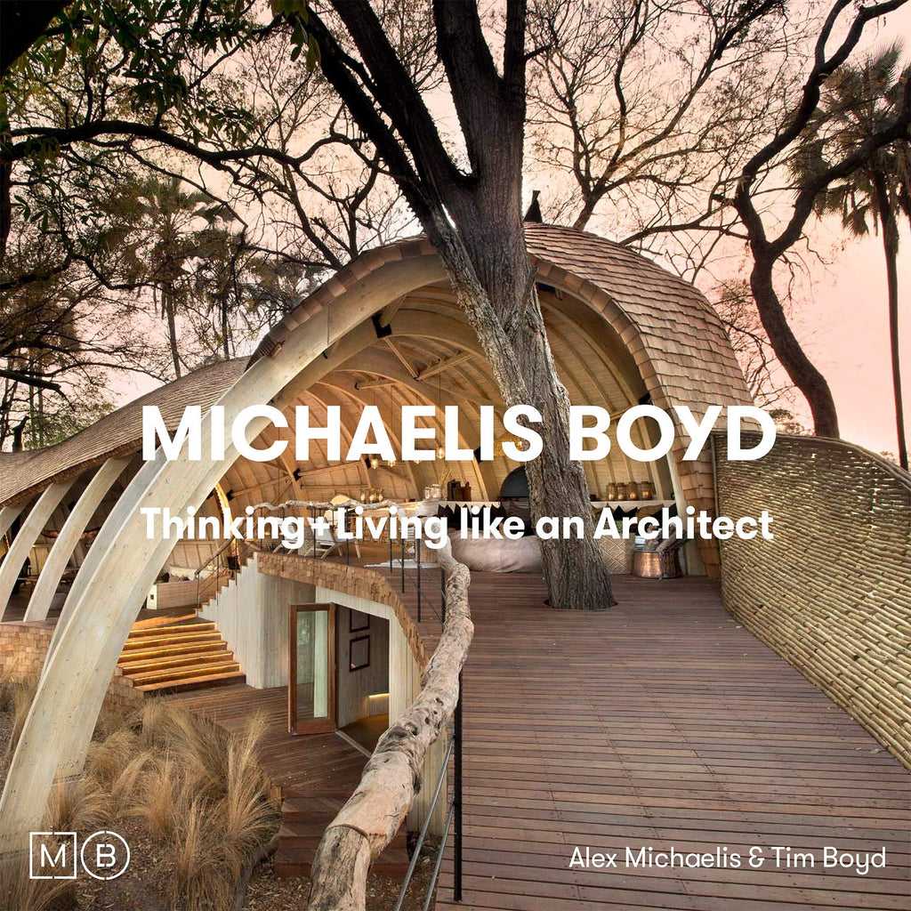 Michaelis Boyd: Thinking + Living like an architect