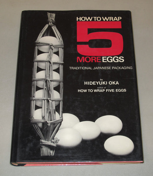 How to Wrap Five More Eggs: Traditional Japanese Packaging