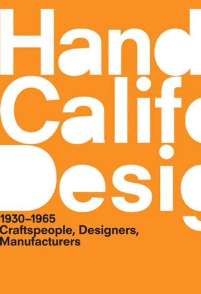 A Handbook of California Design, 1930-1965, Craftspeople, Designers, Manufacturers.