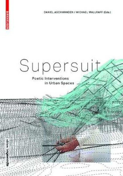 SUPERSUIT: Poetic Interventions in Urban Spaces