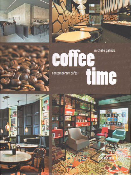Coffee Time: Contemporary Cafes