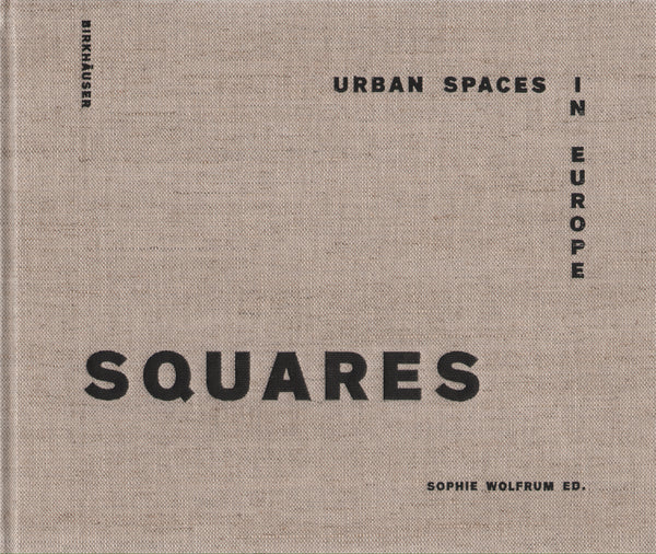 Squares: Urban Spaces in Europe
