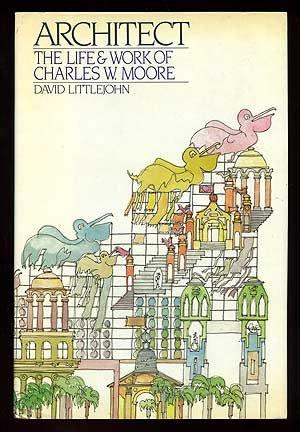 Architect   The Life + Work Of Charles W. Moore