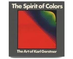The Spirit of Colors: The Art of Karl Gerstner