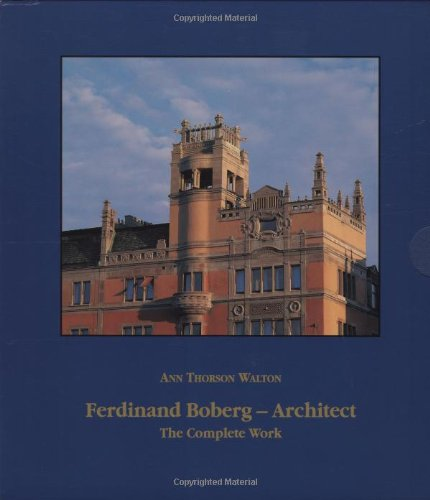Ferdinand Boberg - Architect. The Complete Work
