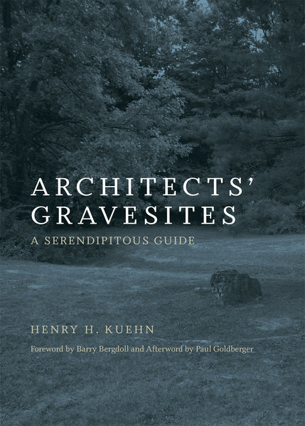 Architects' Gravesites: A Serendipitous Guide