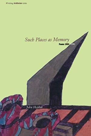 Such Places as Memory:  Poems 1953-1996.
