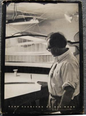 Eero Saarinen On His Work.