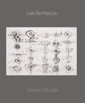Lee Bontecou  Drawn Worlds