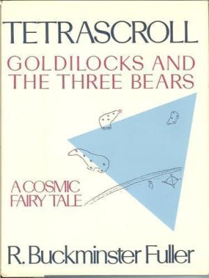 Tetrascroll: Goldilocks and the Three Bears, A Cosmic Fairy Tale