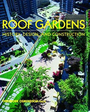 Roof Gardens: History, Design, and Construction