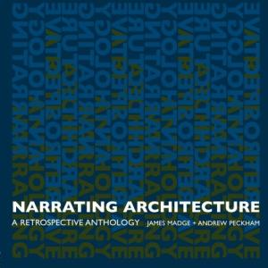 Narrating Architecture: A Retrospective Anthology.