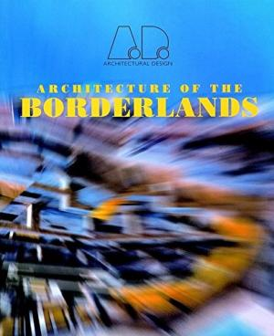 Architecture of the Borderlands