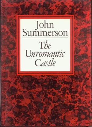 John Summerson  The Unromantic Castle