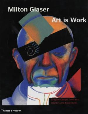 Milton Glaser: Art is Work.