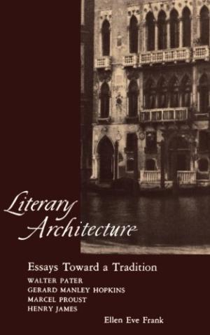 Literary Architecture: Essays Toward a Tradition