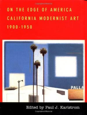On The Edge Of America California Modernist Art 1900-1950