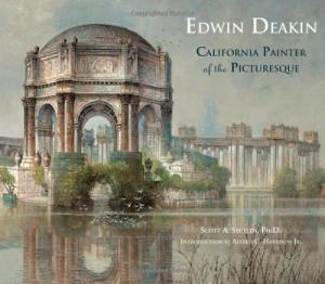 Edwin Deakin: California Painter of the Picturesque