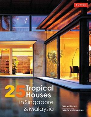 25 Tropical Houses in Singapore + Malaysia