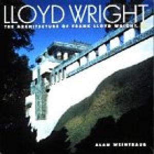 Lloyd Wright  The Architecture Of Frank Lloyd Wright Jr.