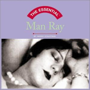 The Essential Man Ray