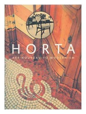 Horta: Art Nouveau to Modernism.