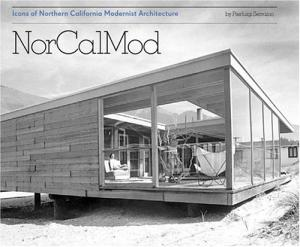 NorCalMod: Icons of Northern California Modernism.