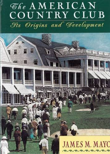 The American Country Club: Its Origins and Development.