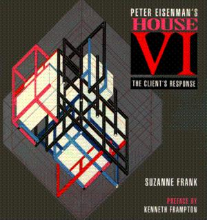 Peter Eisenman's House VI: The Client's Response