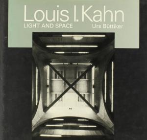 Louis I. Kahn: Light and Space