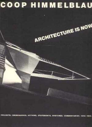Coop Himmelblau: Architecture is Now