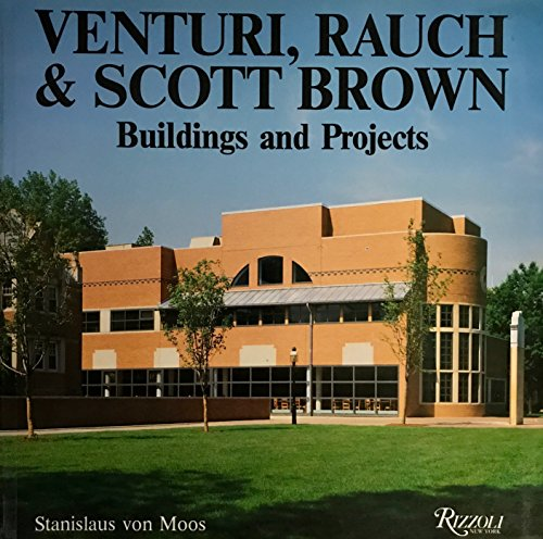 Venturi, Rauch, and Scott Brown: Buildings and Projects