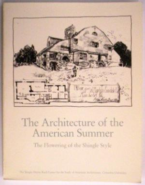 The Architecture of the American Summer: The Flowering of the Shingle Style