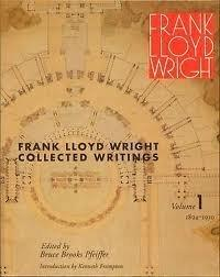 Frank Lloyd Wright Collected Writings: Volume 1 1894-1911