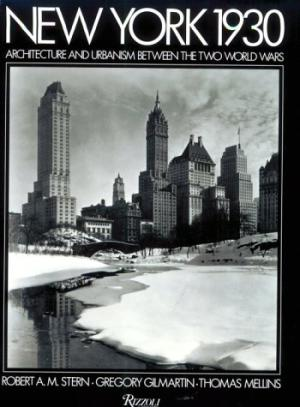New York 1930: Architecture and Urbanism Between the World Wars