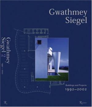 Gwathmey Siegel: Buildings and Projects 1992-2002