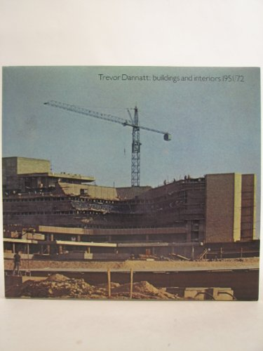 Trevor Dannatt: Buildings and Interiors 1951-72