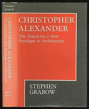 Christopher Alexander: The Search for a New Paradigm in Architecture