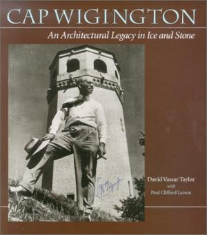 Cap Wigington: An Architectural Legacy in Ice and Stone