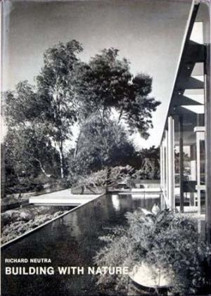 Building With Nature      Richard Neutra