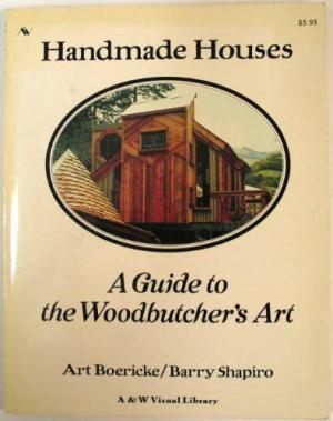 Handmade Houses: A Guide to Woodbutcher's Art