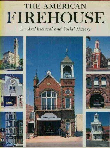 The American Firehouse: An Architectural and Social History