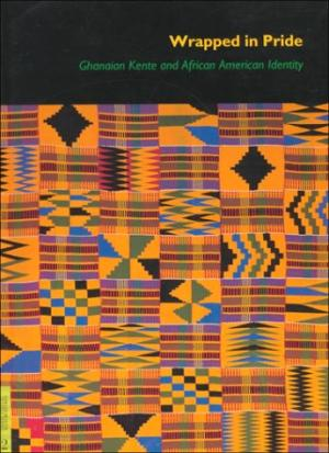 Wrapped in Pride  Ghanaian Kente and African American Identity
