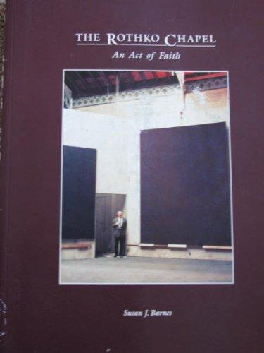 The Rothko Chapel:  An Act of Faith
