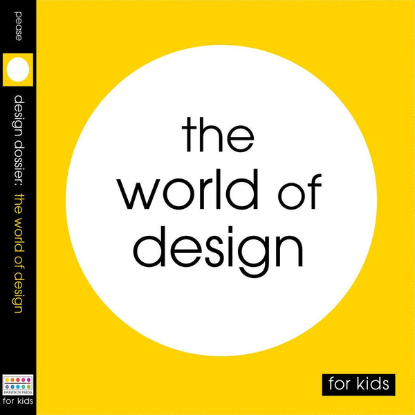 Design Dossier: World of Design - for Kids