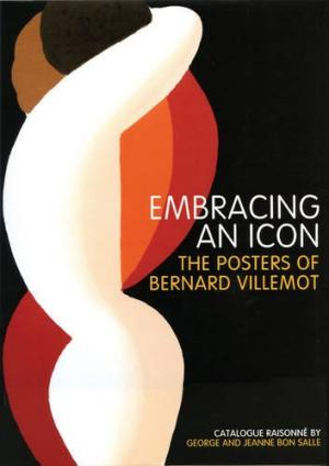 Embracing An Icon  The Posters Of Bernard Villemot       Catalogue Raisonne