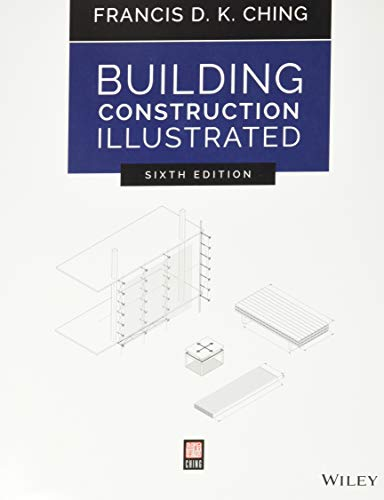 Building Construction Illustrated : 6th Edition