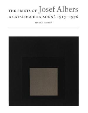 The Prints of Josef Albers: A Catalogue Raisonne 1915-1976